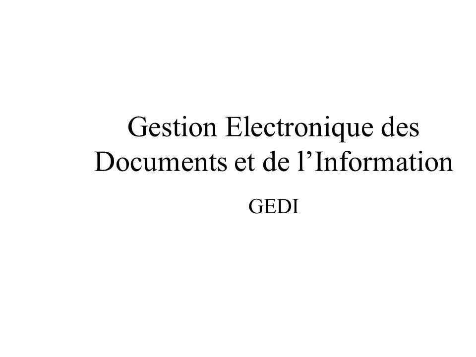 Gestion Electronique des Documents et de lInformation GEDI