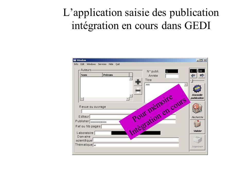 Lapplication saisie des publication intégration en cours dans GEDI Pour mémoire Intégration en cours