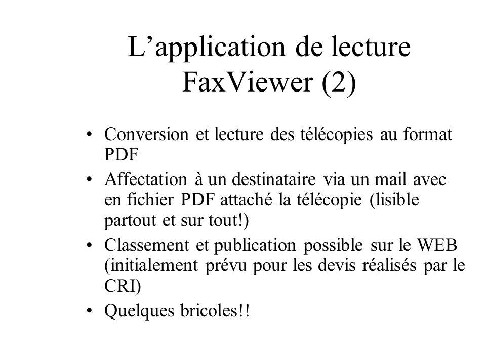 Lapplication de lecture FaxViewer (2) Conversion et lecture des télécopies au format PDF Affectation à un destinataire via un mail avec en fichier PDF