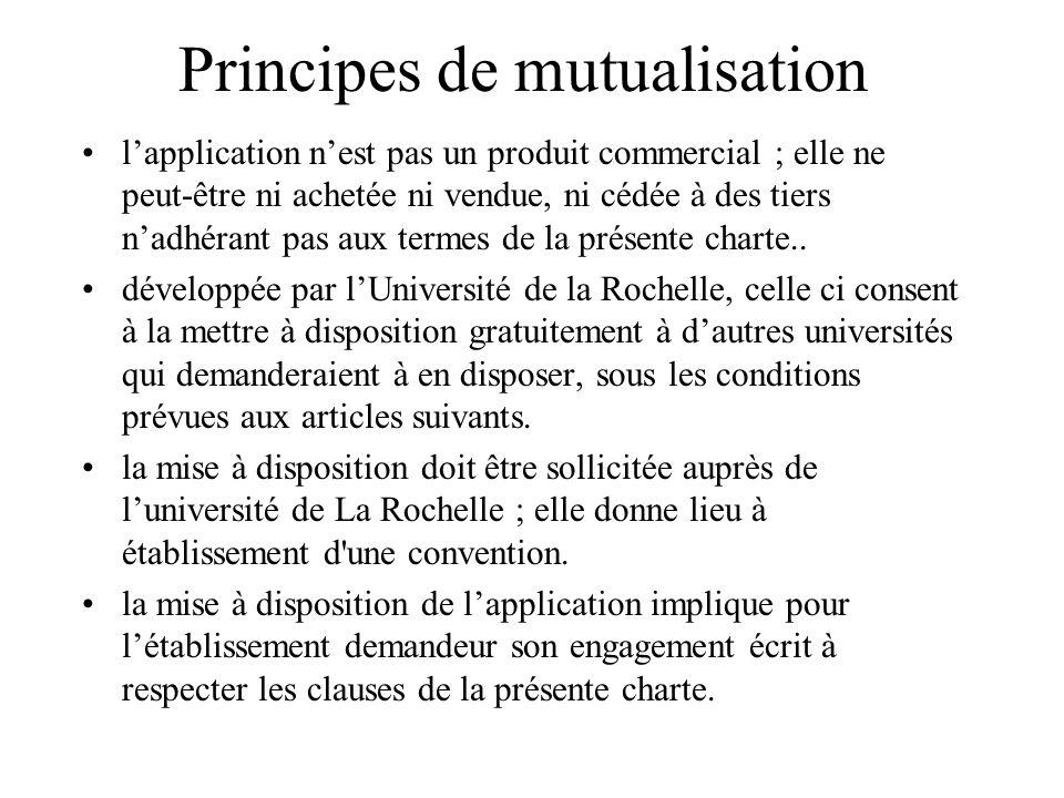 Principes de mutualisation lapplication nest pas un produit commercial ; elle ne peut-être ni achetée ni vendue, ni cédée à des tiers nadhérant pas au