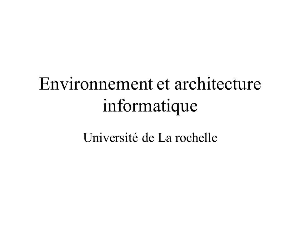 Environnement et architecture informatique Université de La rochelle