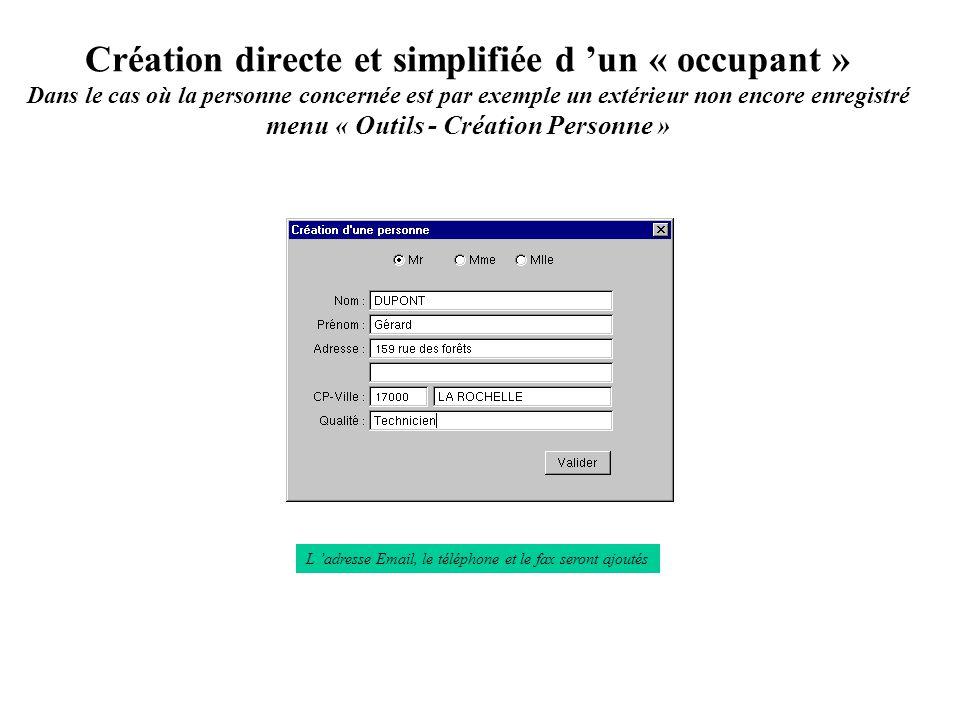 Création directe et simplifiée d un « occupant » Dans le cas où la personne concernée est par exemple un extérieur non encore enregistré menu « Outils