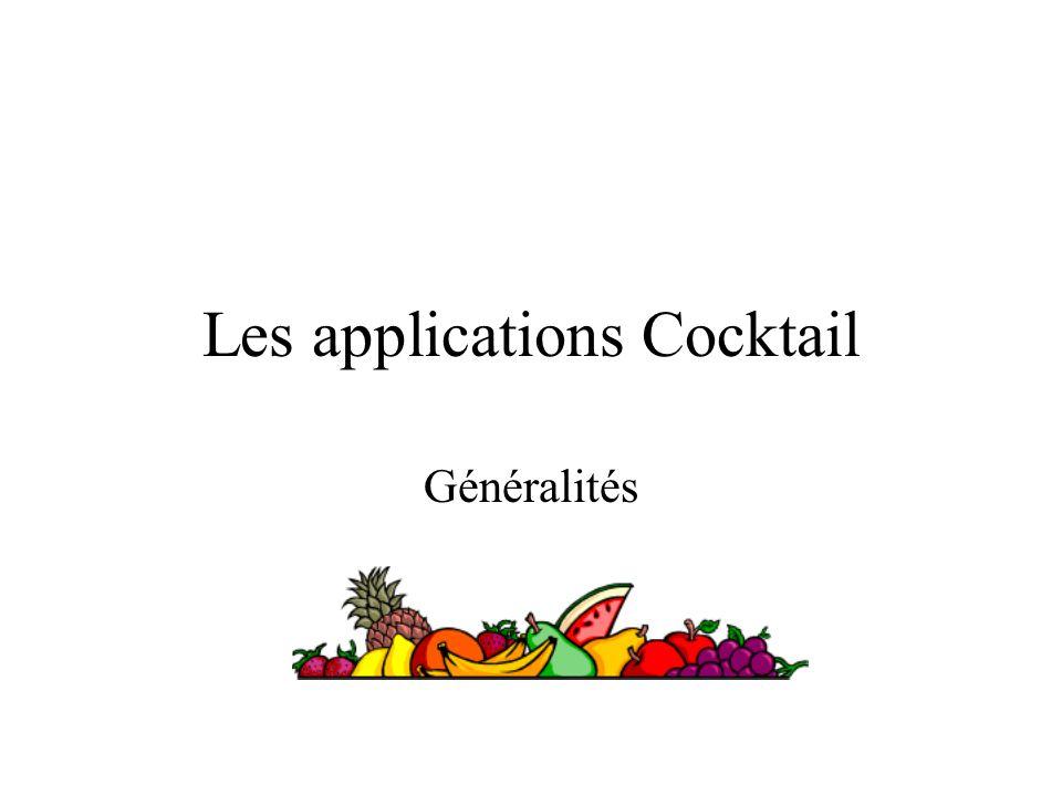 Les applications Cocktail Généralités