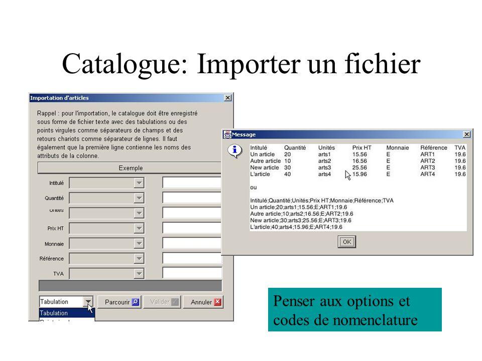 Catalogue: Importer un fichier Penser aux options et codes de nomenclature