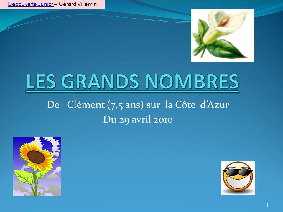De Clément (7,5 ans) sur la Côte dAzur Du 29 avril 2010 1 Découverte Junior Découverte Junior – Gérard Villemin