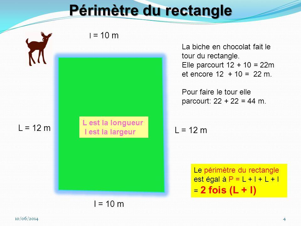 10/06/20143 c = 10 m b = 12 m a = 11 m La biche en chocolat fait le tour du triangle. Elle parcourt 11 + 12 + 10 = 33 m Le périmètre du triangle est é