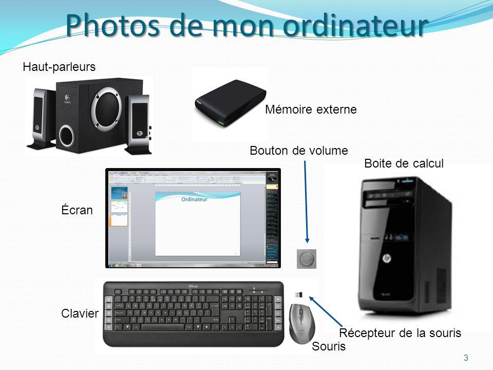 Photos de mon ordinateur 3 Boite de calcul Écran Bouton de volume Souris Clavier Mémoire externe Haut-parleurs Récepteur de la souris