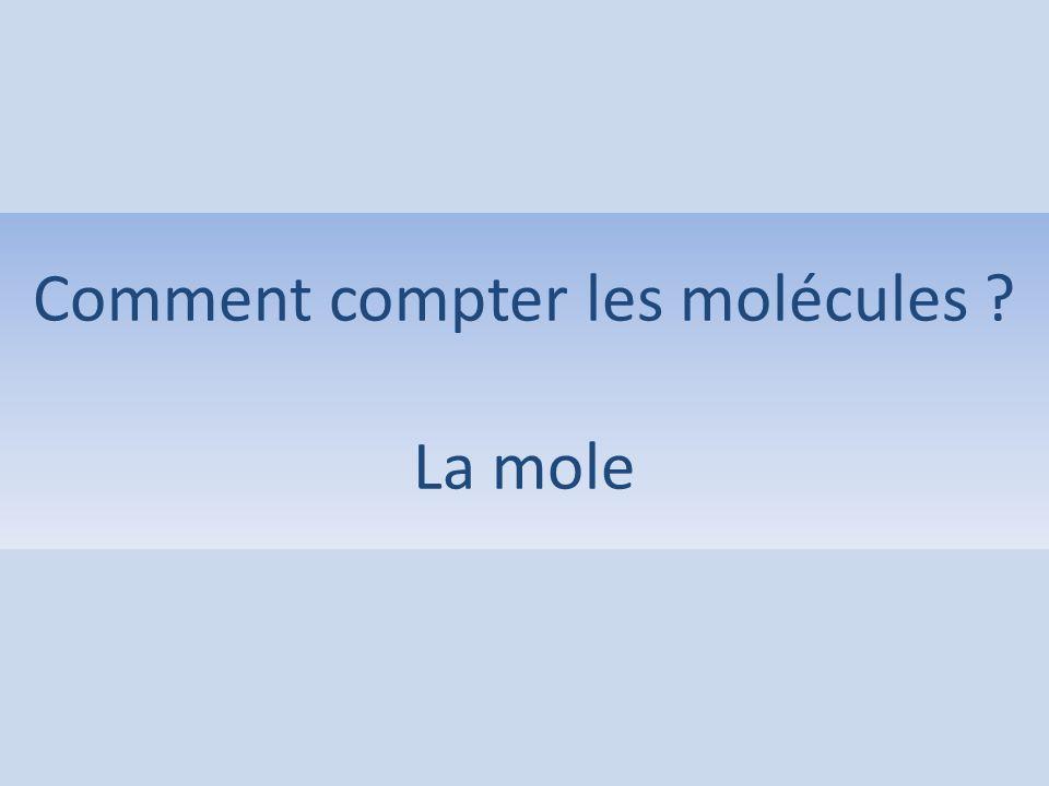 Comment compter les molécules ? La mole