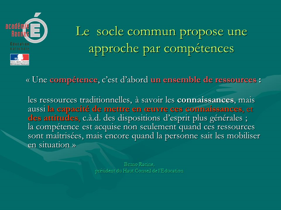 Le socle commun propose une approche par compétences « Une compétence, cest dabord un ensemble de ressources : « Une compétence, cest dabord un ensemb
