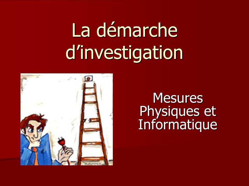 La démarche dinvestigation Mesures Physiques et Informatique