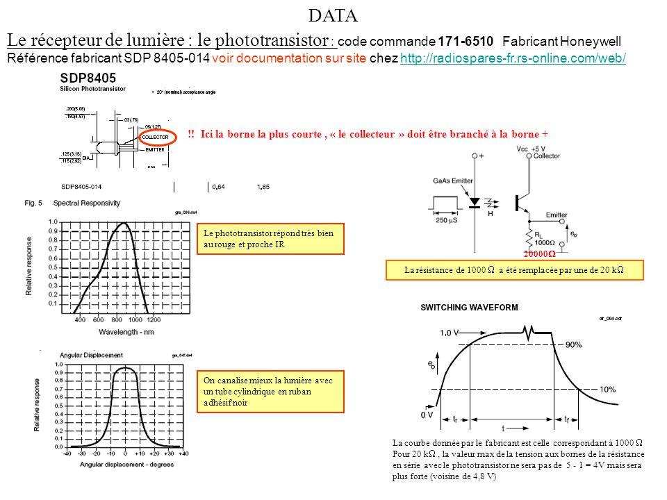 Le récepteur de lumière : le phototransistor : code commande 171-6510 Fabricant Honeywell Référence fabricant SDP 8405-014 voir documentation sur site chez http://radiospares-fr.rs-online.com/web/http://radiospares-fr.rs-online.com/web/ !.