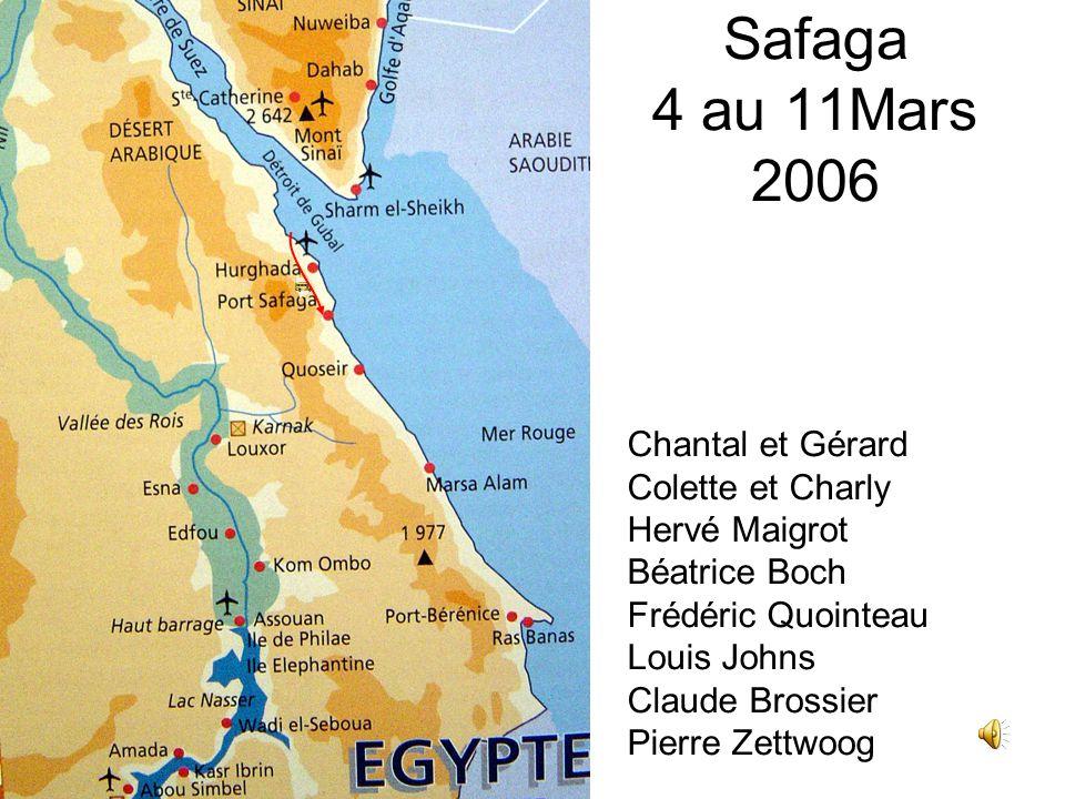 Safaga 4 au 11Mars 2006 Chantal et Gérard Colette et Charly Hervé Maigrot Béatrice Boch Frédéric Quointeau Louis Johns Claude Brossier Pierre Zettwoog