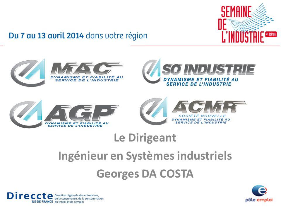 Le Dirigeant Ingénieur en Systèmes industriels Georges DA COSTA