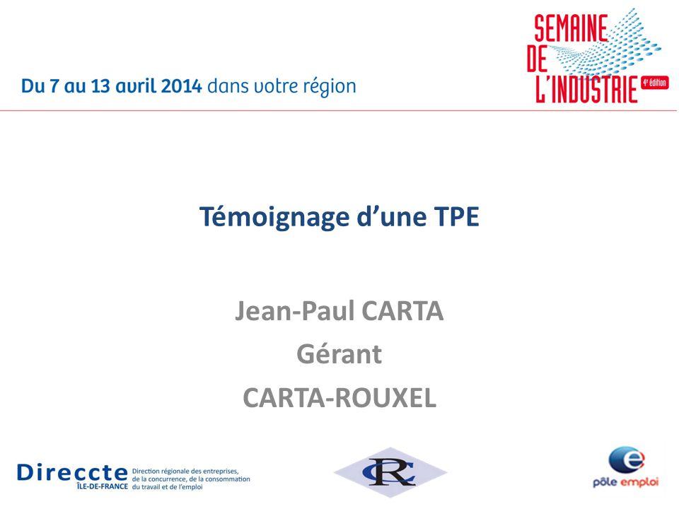 Témoignage dune TPE Jean-Paul CARTA Gérant CARTA-ROUXEL