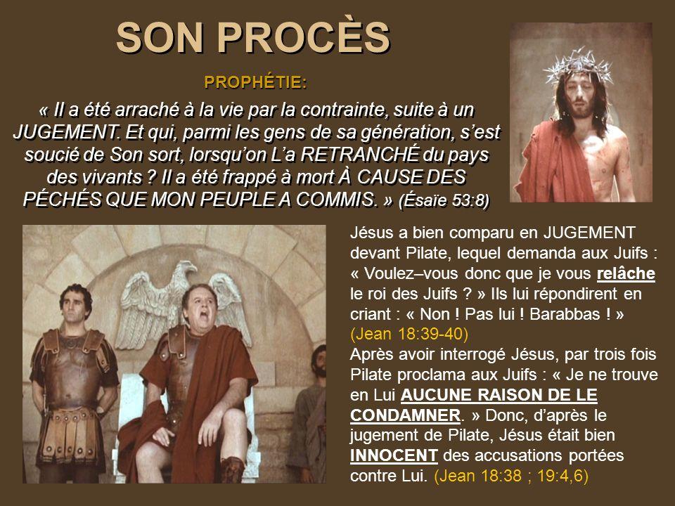 SON PROCÈS SON PROCÈS « Il a été arraché à la vie par la contrainte, suite à un JUGEMENT.