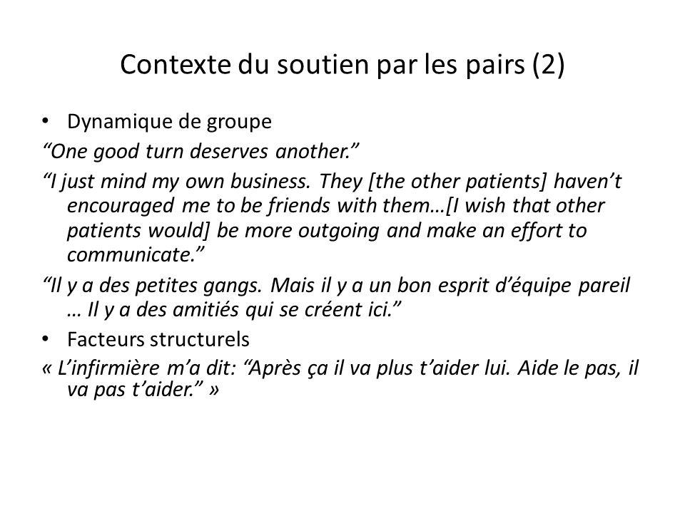 Contexte du soutien par les pairs (2) Dynamique de groupe One good turn deserves another.