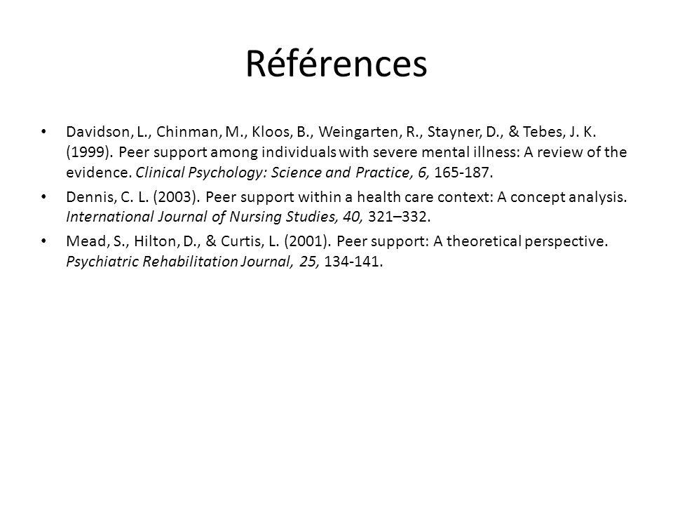 Références Davidson, L., Chinman, M., Kloos, B., Weingarten, R., Stayner, D., & Tebes, J.