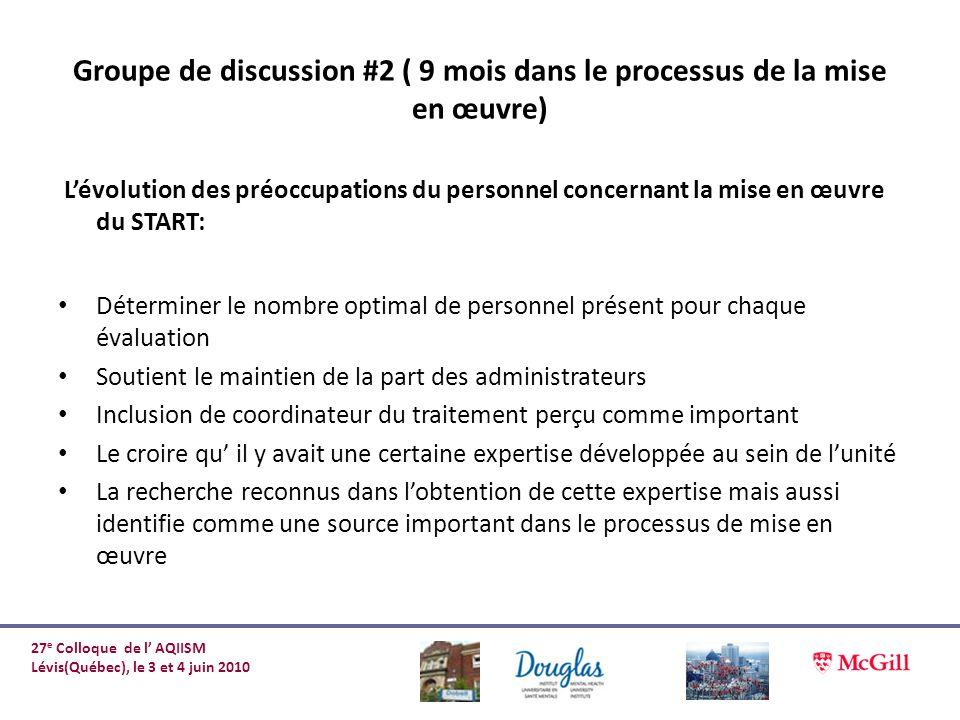 Groupe de discussion #2 ( 9 mois dans le processus de la mise en œuvre) Lévolution des préoccupations du personnel concernant la mise en œuvre du STAR