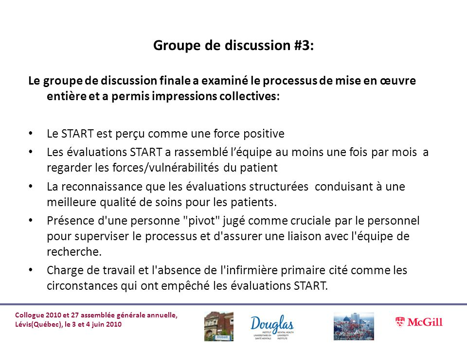 Groupe de discussion #3: Le groupe de discussion finale a examiné le processus de mise en œuvre entière et a permis impressions collectives: Le START