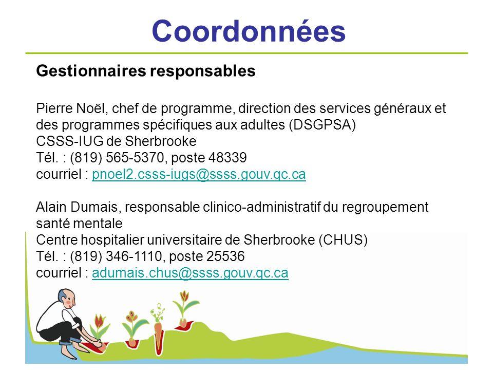 Gestionnaires responsables Pierre Noël, chef de programme, direction des services généraux et des programmes spécifiques aux adultes (DSGPSA) CSSS-IUG