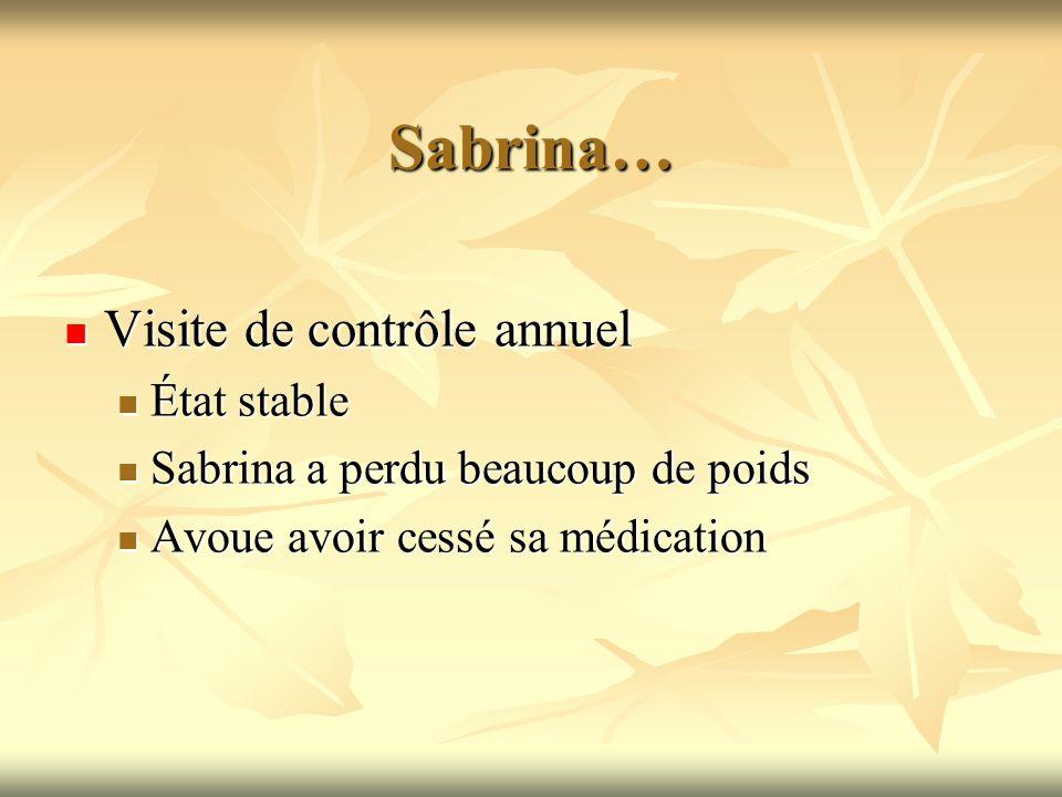 Sabrina… Visite de contrôle annuel Visite de contrôle annuel État stable État stable Sabrina a perdu beaucoup de poids Sabrina a perdu beaucoup de poi