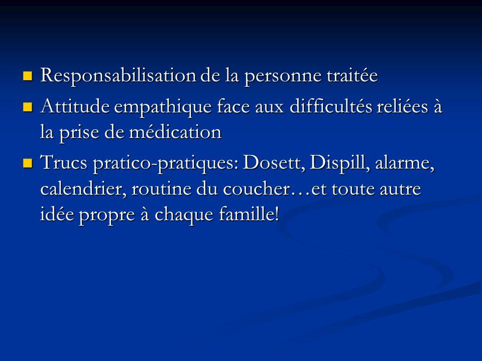 Responsabilisation de la personne traitée Responsabilisation de la personne traitée Attitude empathique face aux difficultés reliées à la prise de méd