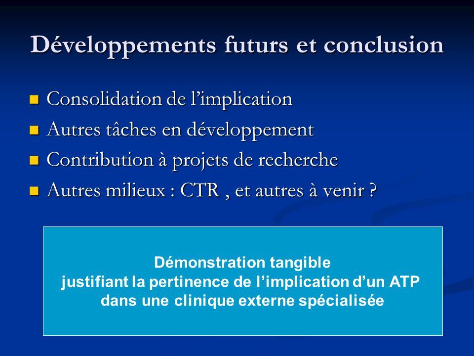 Développements futurs et conclusion Consolidation de limplication Consolidation de limplication Autres tâches en développement Autres tâches en dévelo