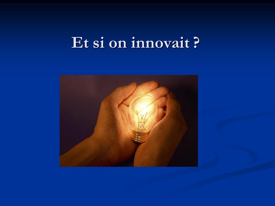 Et si on innovait ?