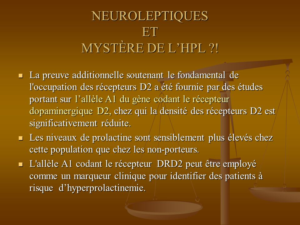 NEUROLEPTIQUES ET MYSTÈRE DE LHPL ?.