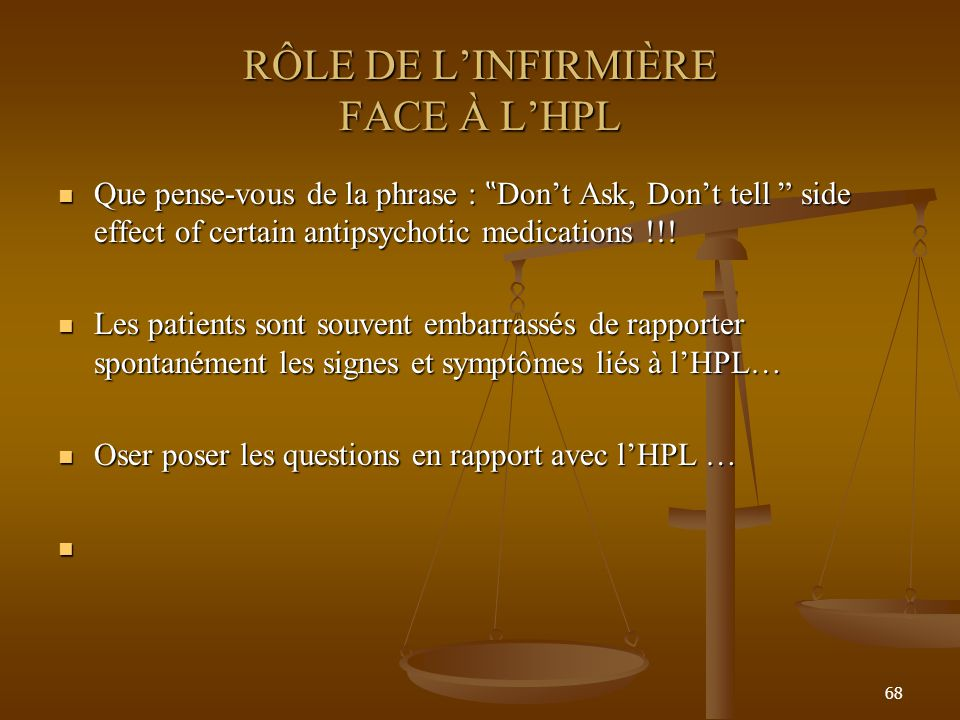 68 RÔLE DE LINFIRMIÈRE FACE À LHPL Que pense-vous de la phrase : Dont Ask, Dont tell side effect of certain antipsychotic medications !!! Que pense-vo