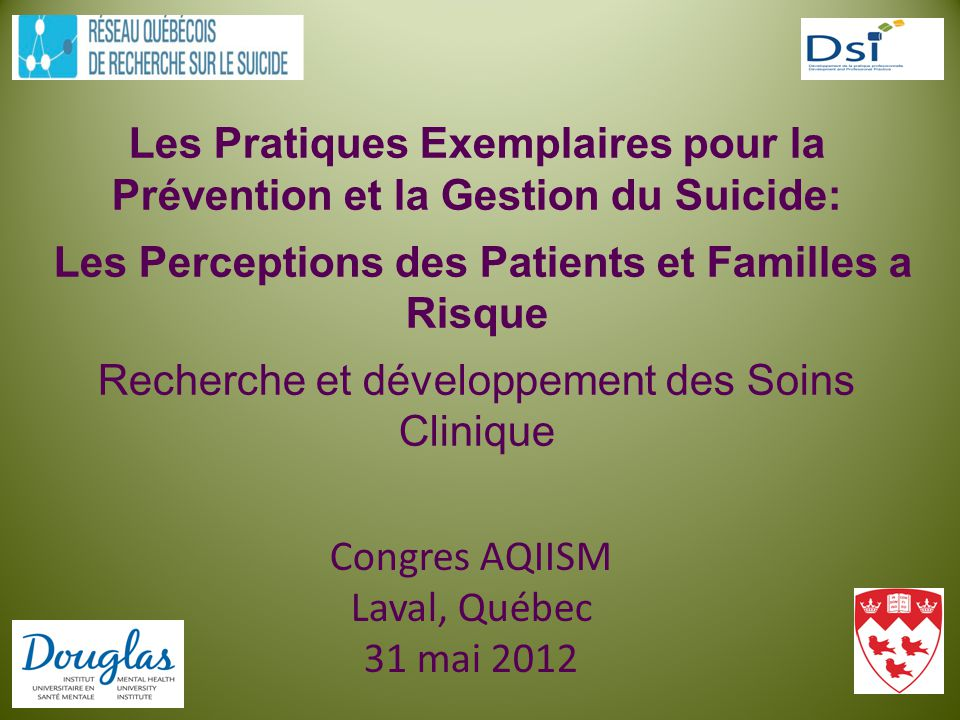 Les Pratiques Exemplaires pour la Prévention et la Gestion du Suicide: Les Perceptions des Patients et Familles a Risque Recherche et développement de
