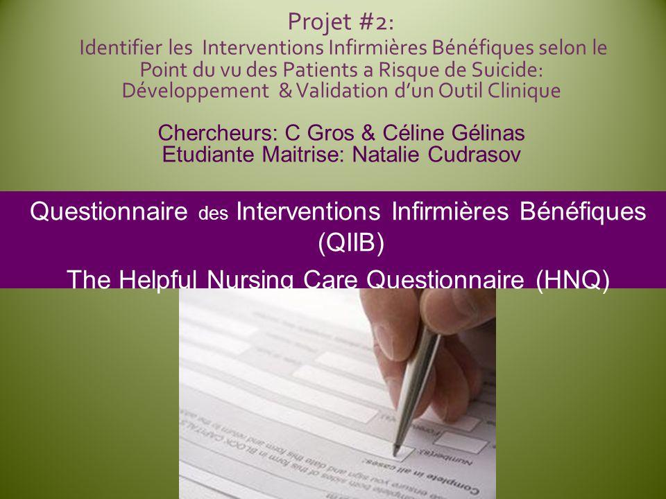 Projet #2: Identifier les Interventions Infirmières Bénéfiques selon le Point du vu des Patients a Risque de Suicide: Développement & Validation dun O