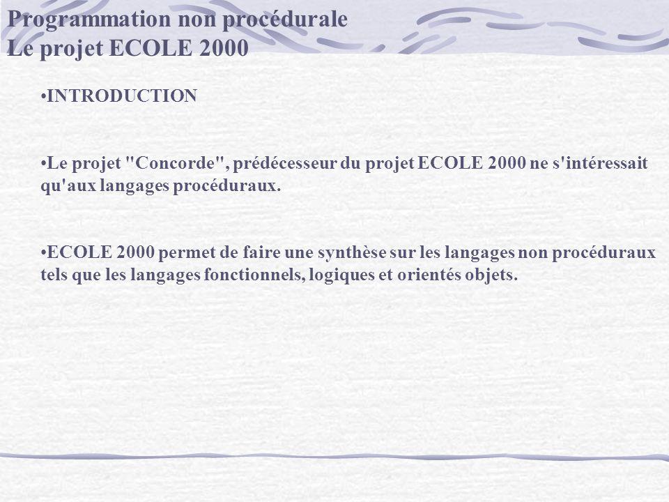 Programmation non procédurale Le projet ECOLE 2000 INTRODUCTION Le projet