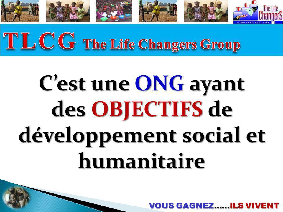 Cest une ONG ayant des OBJECTIFS de développement social et humanitaire