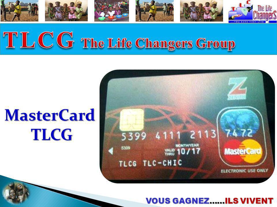 VOUS GAGNEZ……ILS VIVENT MasterCard TLCG TLCG