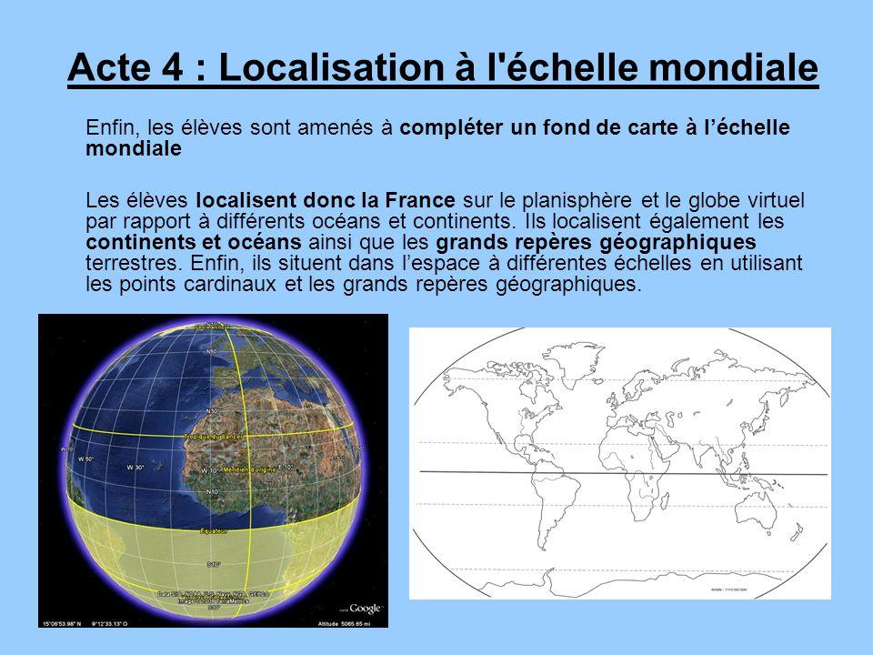 Enfin, les élèves sont amenés à compléter un fond de carte à léchelle mondiale Les élèves localisent donc la France sur le planisphère et le globe vir