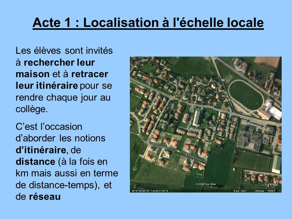 Acte 1 : Localisation à l'échelle locale Les élèves sont invités à rechercher leur maison et à retracer leur itinéraire pour se rendre chaque jour au