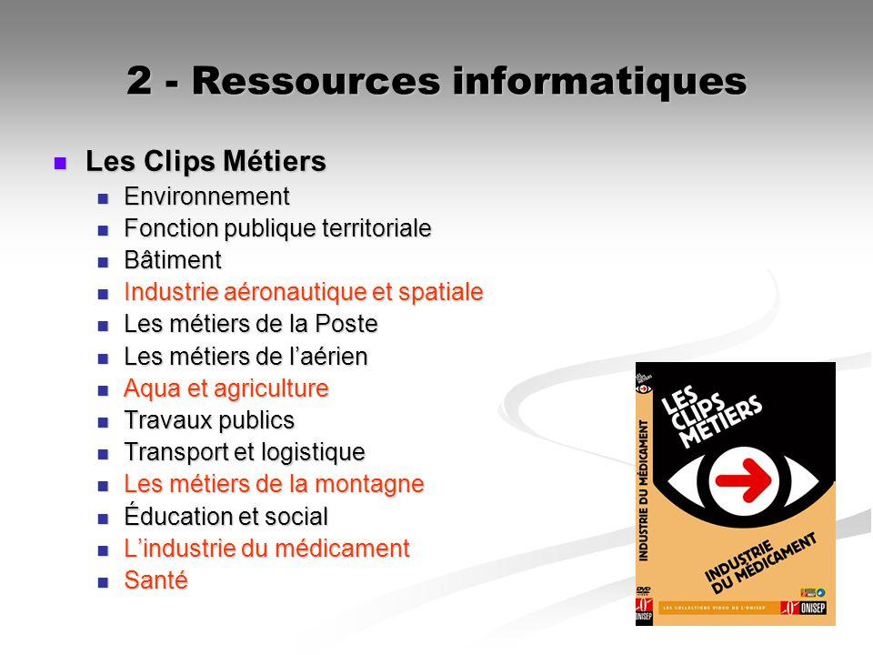 2 - Ressources informatiques Les Clips Métiers Les Clips Métiers Environnement Environnement Fonction publique territoriale Fonction publique territor