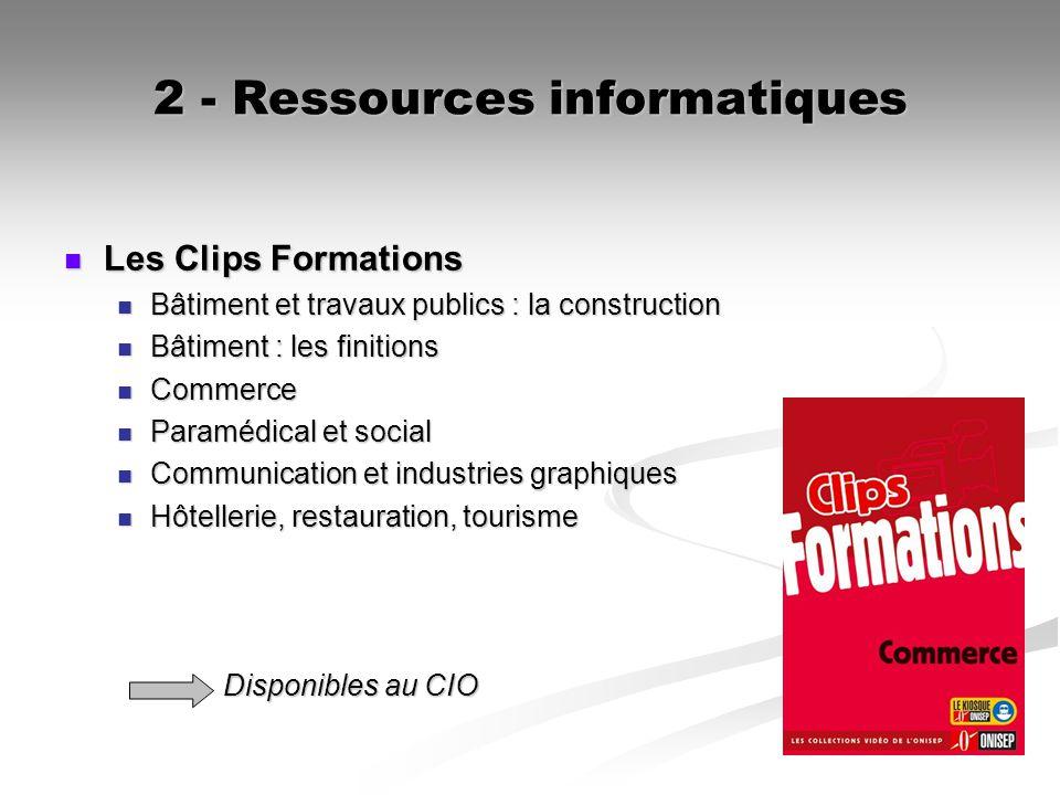 2 - Ressources informatiques Les Clips Formations Les Clips Formations Bâtiment et travaux publics : la construction Bâtiment et travaux publics : la