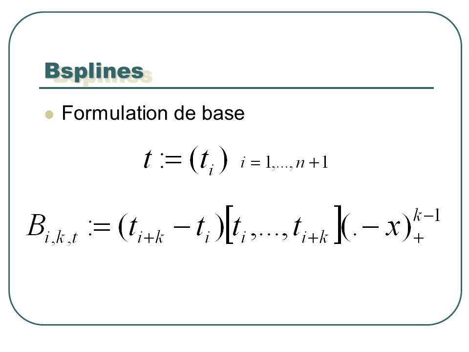 Formulation de base BsplinesBsplines