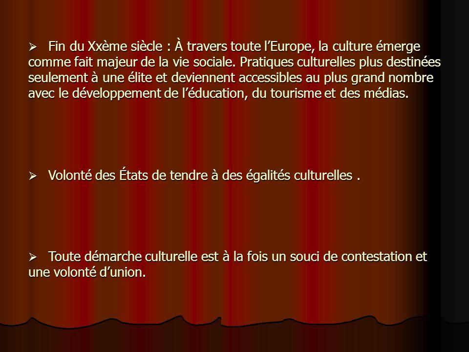 La politique culturelle des États en Europe La politique culturelle des États en Europe Quelles stratégies culturelles? Quelles stratégies culturelles