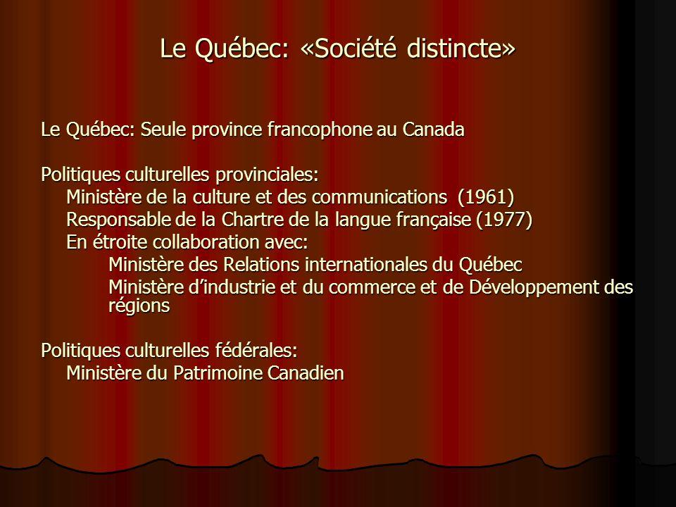 Le Québec: « lAmérique en français » « Le Québec baigne dans la culture nord-américaine, nous en sommes imbibés, et nous ne nous plaignons pas trop. C
