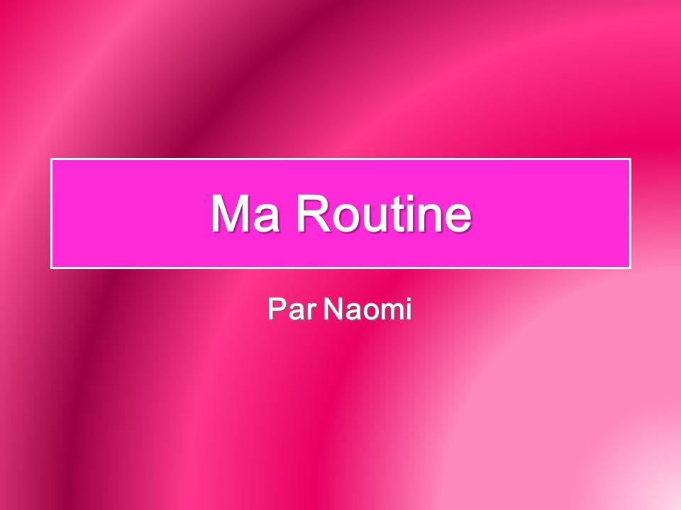 Ma Routine Par Naomi