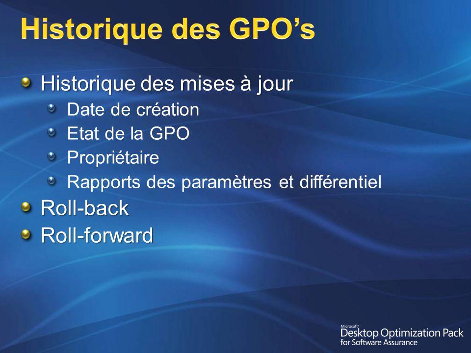Historique des mises à jour Date de création Etat de la GPO Propriétaire Rapports des paramètres et différentielRoll-backRoll-forward