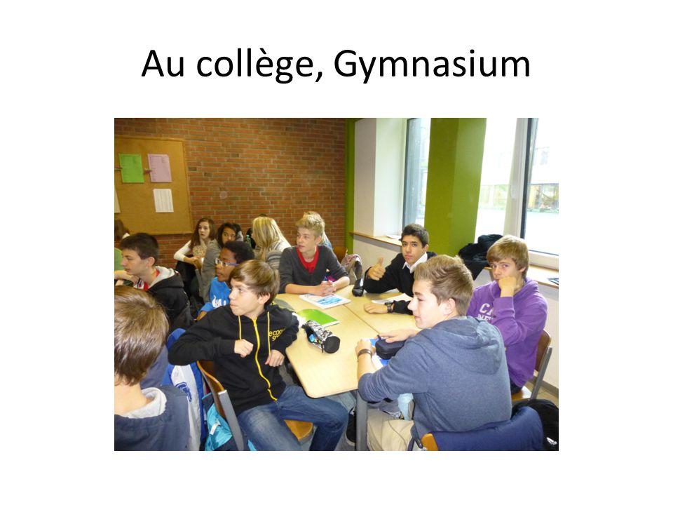 Au collège, Gymnasium