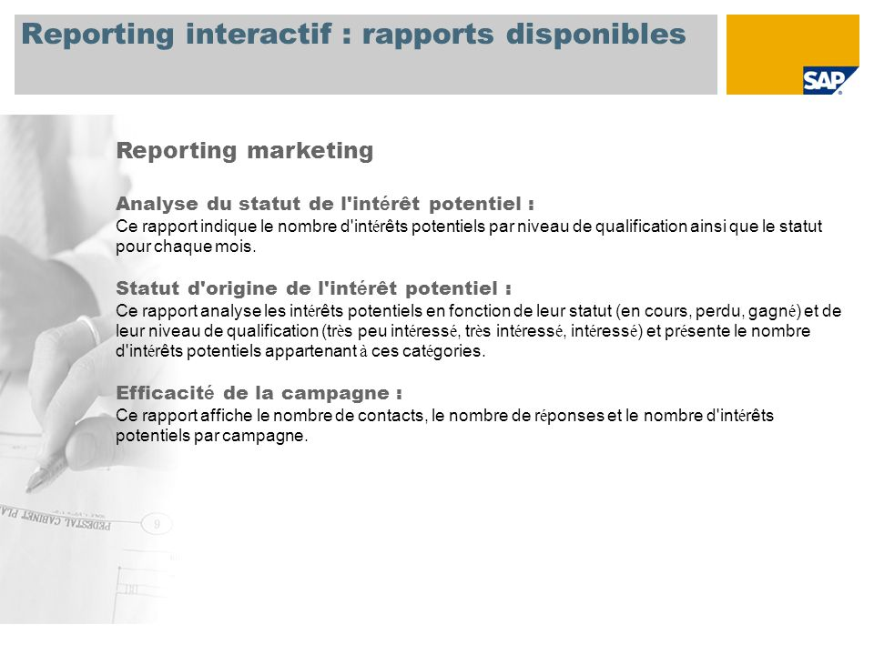 Reporting interactif : rapports disponibles Reporting marketing Analyse du statut de l'int é rêt potentiel : Ce rapport indique le nombre d'int é rêts