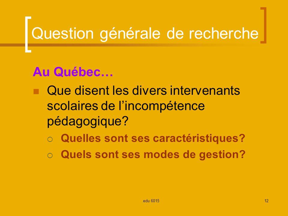 Question générale de recherche Au Québec… Que disent les divers intervenants scolaires de lincompétence pédagogique.