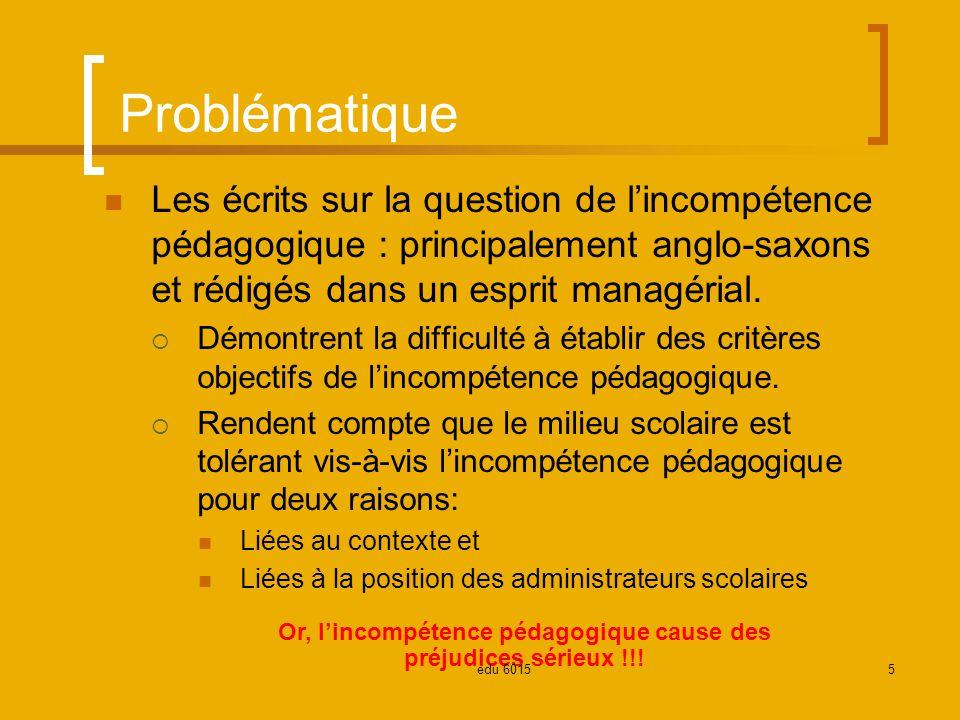 Problématique Les écrits sur la question de lincompétence pédagogique : principalement anglo-saxons et rédigés dans un esprit managérial.