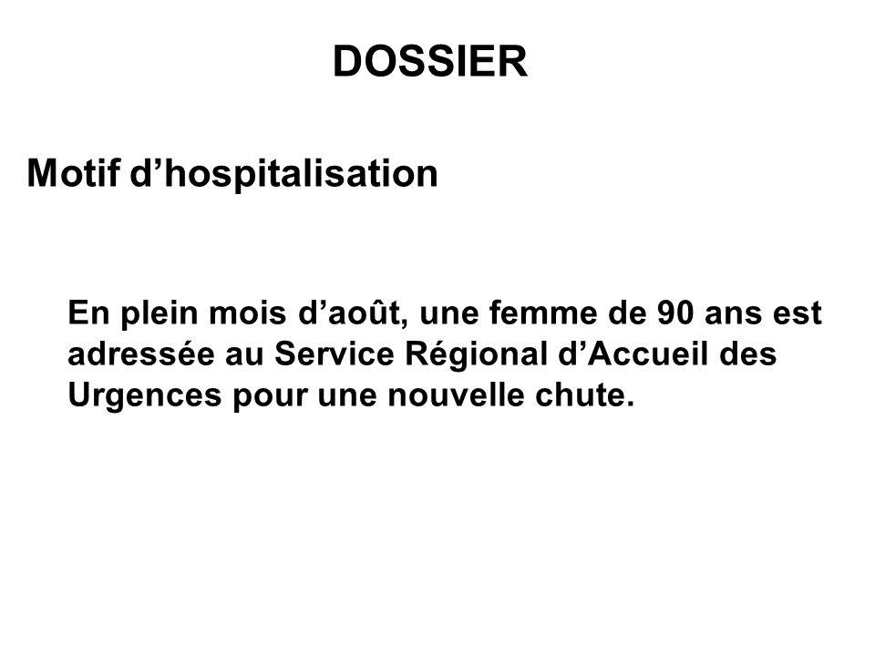 DOSSIER En plein mois daoût, une femme de 90 ans est adressée au Service Régional dAccueil des Urgences pour une nouvelle chute. Motif dhospitalisatio