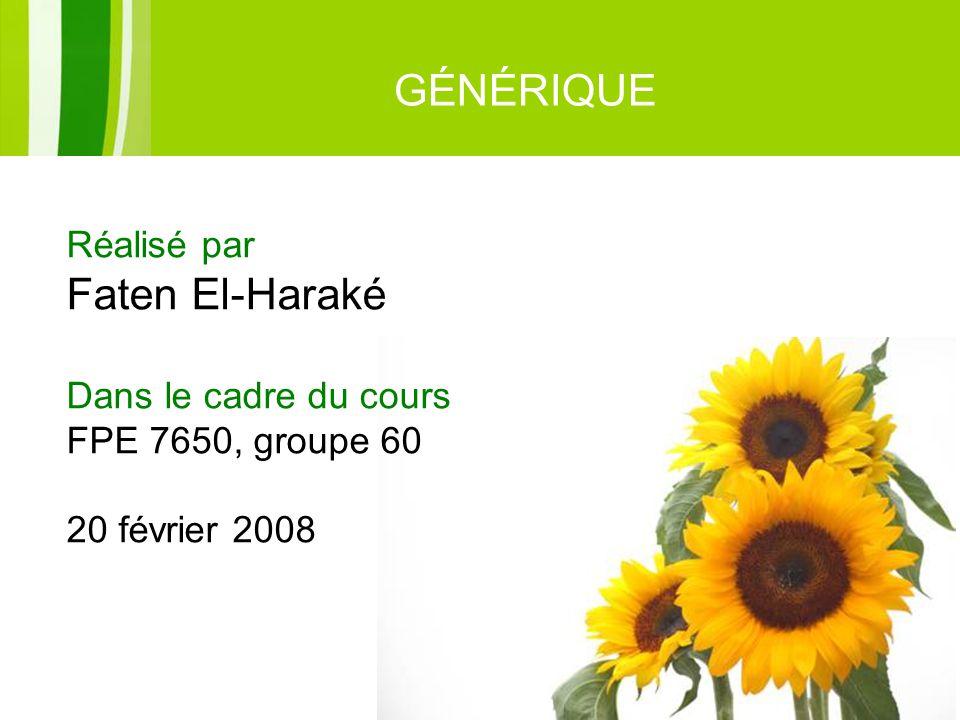 10 GÉNÉRIQUE Réalisé par Faten El-Haraké Dans le cadre du cours FPE 7650, groupe 60 20 février 2008